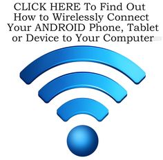 How to Wirelessly Connect Your ANDROID Phone, Tablet, Device to Your Computer. http://www.ebay.co.uk/itm/How-to-Wirelessly-Connect-ANDROID-Phone-Tablet-to-Your-Computer-Cell-Mobile-/390542249059?pt=US_Other_Software=item5aee21cc63