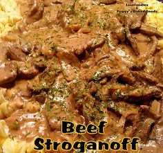 Beef Stroganoff - A quick, easy and very delicious dinner. You can also use chicken or pork, also very tasty!