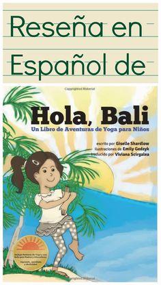 Discovering The World Through My Son's Eyes: Reseña Libro de Niños: Hola, Bali Un Libro de Aventuras de Yoga para Niños