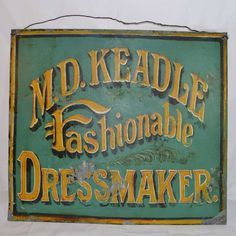 Vintage signs, Dressmaking and Signs on Pinterest