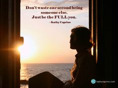 Just be the FULL you.