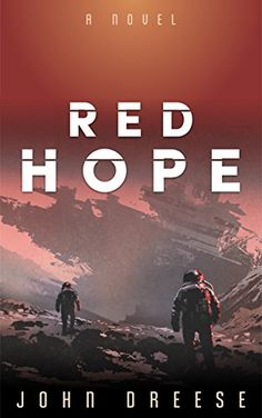 Red Hope: (Book by John Dreese Fantasy Book Covers, Fantasy Books, Free Books Online, Reading Online, Books To Read, My Books, Adventure Novels, Epic Story, Vintage Book Covers