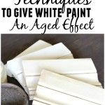 4 Ways To Weather White Painted Furniture