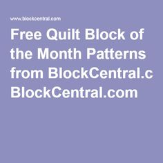 Free Quilt Block of the Month Patterns from BlockCentral.com