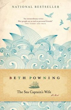 The Sea Captain's Wife Beth Powning (Knopf) Best Book Covers, Beautiful Book Covers, Book Cover Art, Book Cover Design, Album Covers, Cool Books, My Books, Sea Captain, Buch Design