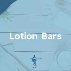 Lotion Bars, Blog