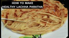Lachha Paratha Recipe | Wholewheat Lachha Paratha | Multilayered Lachha ...