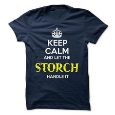 STORCH - KEEP CALM AND LET THE STORCH HANDLE IT - #summer shirt #creative tshirt. MORE ITEMS => https://www.sunfrog.com/Valentines/STORCH--KEEP-CALM-AND-LET-THE-STORCH-HANDLE-IT-52170464-Guys.html?68278
