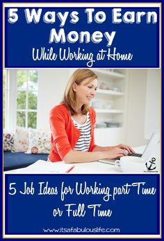 5 Ways To Earn Money While Working At Home - Great list of REAL jobs.  No calling centers and no scams!