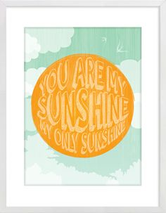 """You Are My Sunshine, My Only Sunshine"" Nursery Wall Print to brighten up your kid's room. Artwork prices start at $7.00. #nurserywallprints #youaremysunshine #lyrics"