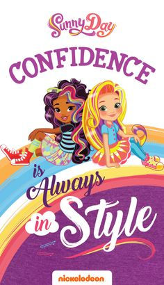 Sunny Day, the new series on Nickelodeon, teaches kids that confidence is always in style! Be a girl-in-charge like Sunny and her friends, and you can solve any problem through determination, self-expression, and a positive attitude. How's that for an inspirational quote for your son or daughter? Find the latest episodes at Nick Jr. On Demand.