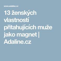 13 ženských vlastností přitahujících muže jako magnet | Adaline.cz