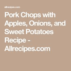 A perfect medley of flavors! The sweetness of the apples and brown sugar are a perfect complement to succulent pork chops. Coconut Milk Recipes, Coconut Pudding, Apple Pork Chops, Pork Roast, Sweet Potato Recipes, Pork Recipes, Peanut Candy, Perfect Hard Boiled Eggs, Vegetable Medley