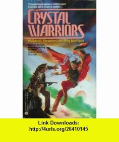 The Crystal Warriors (9780380752720) William R. Forstchen, Greg Morrison , ISBN-10: 0380752727  , ISBN-13: 978-0380752720 ,  , tutorials , pdf , ebook , torrent , downloads , rapidshare , filesonic , hotfile , megaupload , fileserve