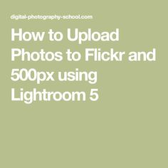 How to Upload Photos to Flickr and 500px using Lightroom 5