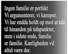 Ingen familie er perfekt <3