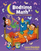 Bedtime math 2 : this time it's personal / Laura Overdeck ; illustrated by Jim Paillot