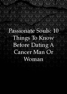 things to know about dating a cancer