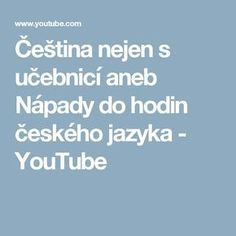 Čeština nejen s učebnicí aneb Nápady do hodin českého jazyka - YouTube