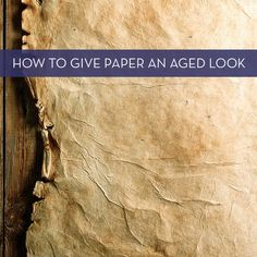 Antiquing Paper Tutorial