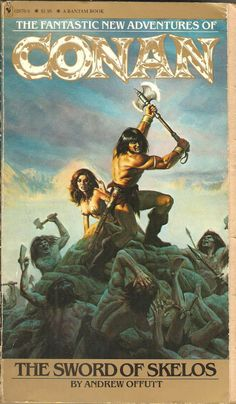 Conan-The Sword Of Skelos. by Andrew Offutt.