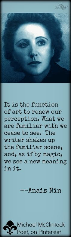 "Anais Nin quote from Michael McClintock Poet, on Pinterest, ""Writing Tips by Famous Authors"" series."