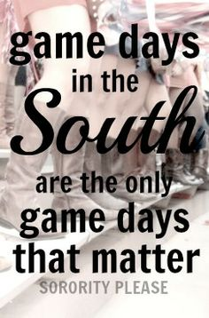 Game days in the South are the only game days that matter