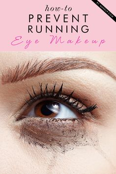 how to prevent running eye makeup // genius!