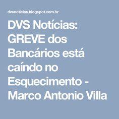 DVS Notícias: GREVE dos Bancários está caíndo no Esquecimento - Marco Antonio Villa