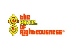 Price of Righteousness - Price is Right (Game show) Price Is Right Games, Connecting With God, Righteousness, Faith, Christian, Words, Loyalty, Christians, Horse