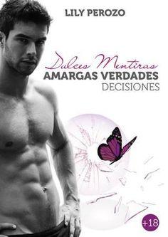 Dulces Mentiras, Amargas Verdades: Decisiones Epub - http://todoepub.es/book/dulces-mentiras-amargas-verdades-decisiones/ #epub #books #libros #ebooks