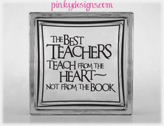 The best teachers teach from the heart not from the by PinkyDesign, $4.75