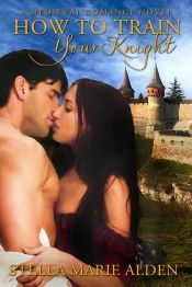 How To Train Your Knight by Stella Marie Alden - Read for FREE! Details at OnlineBookClub.org  @StellaAlden @OnlineBookClub
