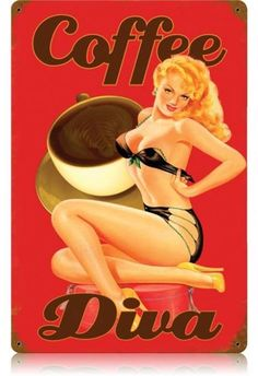 Coffee Diva pin up girl sign. Perfect combination of a good cup of coffee and a pretty pin up girl. Another one of many pin up girl signs from Garage Art. Coffee Talk, I Love Coffee, Coffee Break, My Coffee, Coffee Life, Coffee Shop, Coffee Mornings, Ninja Coffee, Sweet Coffee