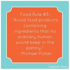 """How To Stop the Food Industry Gambling with Your Health  FoodRule#3: """"Avoid food products containing ingredients that no ordinary human would keep in the pantry."""" – Michael Pollan  @Euphoric Roots :: Cheryl Bigus #euphoriclife      #HealthyLifeStrategies"""