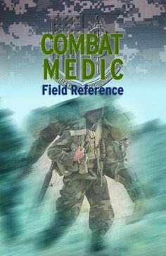68W; Combat Medic Field Reference by The United States Army