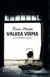 €5 Valkea voima - huumeäidin tarina – Karin Mäkelä – kirjat – Rosebud.fi