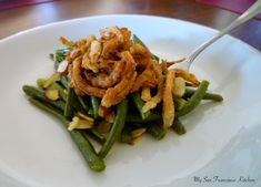 Green Beans with Toasted Almonds and Fried Onions Recipe | My San Francisco Kitchen
