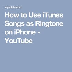 How to Use iTunes Songs as Ringtone on iPhone - YouTube