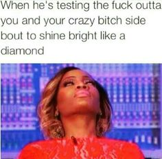 Testing patience crazy shine bright like a diamond
