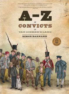 Seventy-three thousand convicts were transported to the British penal colony of Van Diemen's Land in the first half of the nineteenth century. They played a Van Diemen's Land, First Fleet, Australia Day, Australia Facts, Australian Curriculum, Book Week, First Contact, Tasmania, The Book