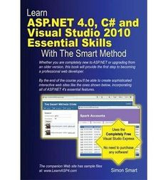 NET C# and Visual Studio 2010 Essential Skills with The Smart Method: Courseware Tutorial for Self-instruction to Beginner and Intermediate Level (Paperback) - Common Computer Programming Books, Computer Books, Free Books Online, Reading Online, Smart Method, Library Books, Open Library, Most Popular Books, Thriller Books