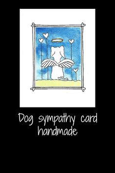 Unique dog sympathy card, a dog with angel wings.  This is a print of my own artwork that I have attached to this greeting card and added a free hand frame with hearts in the corners.