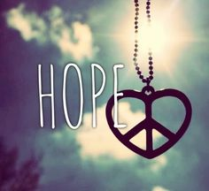 Where there is hope, there is love, where there is love there is peace. Life Quotes Love, Hope Quotes, Qoutes, Inner Peace Quotes, Spiritual Quotes, Love Your Life, Peace And Love, Pray For World Peace, Hope Pictures