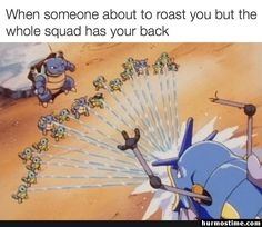 When someone about to roast you but the whole squad has your back - iFunny :) Pokemon Comics, Pokemon Funny, Pokemon Go, Funny Relatable Memes, Funny Jokes, Hilarious, Pokemon Pictures, Funny Pictures, Funny Images