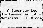 http://tecnoautos.com/wp-content/uploads/imagenes/tendencias/thumbs/a-espantar-los-fantasmas-del-74-noticias-uefacom.jpg UEFA Champions League. A espantar los fantasmas del 74 - Noticias - UEFA.com, Enlaces, Imágenes, Videos y Tweets - http://tecnoautos.com/actualidad/uefa-champions-league-a-espantar-los-fantasmas-del-74-noticias-uefacom/