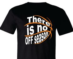 Basketball T-Shirt Basketball Shirt There is no OFF by TShirtNerds