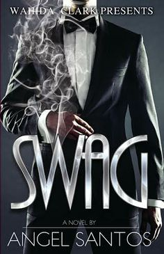 SWAG (Wahida Clark Presents) Can a diva dripping with sex appeal, devious ambition, and serious Swag gain the trust of a top crime boss? In the world of treachery, lust and corruption, the one with the power has the most Swag!  www.wclarkpublishing.com http://www.amazon.com/dp/B00ESMMISI