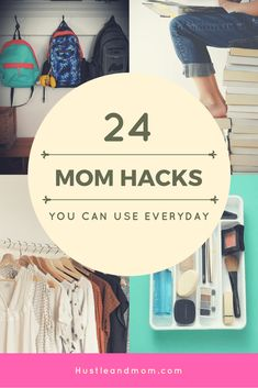 24 Everyday Mom Life Hacks #momhacks #hacksformoms #momlifestyle