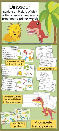 Engage your students with this fun reading center! Dinosaur Sentence Picture Match has 18 sentences and matching pictures, 2 vocabulary posters, thematic writing paper (lines in 3 primary sizes), and 4 follow up worksheets for students to complete. Focusing on commonly used nouns, Preprimer and Primer words, it can be used as a center, in small groups, with a tutor or independently. Super easy to prepare and use!  TpT $
